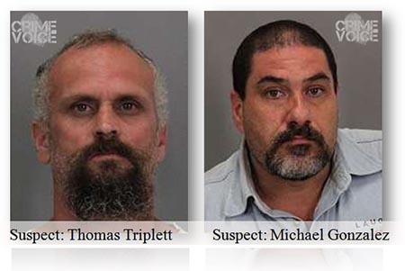 Suspects Thomas Triplett and Michael Gonzalez