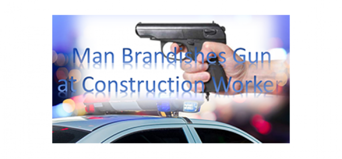 Man Threatens Construction Workers with Gun