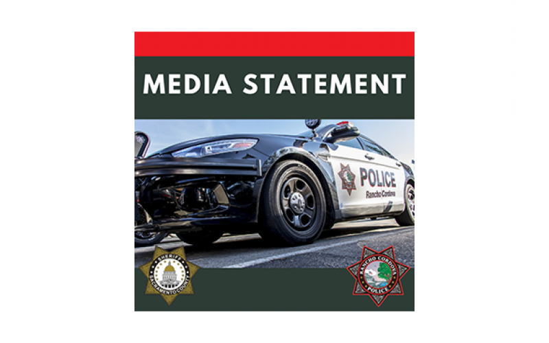 MEDIA STATEMENT: VIDEO FOOTAGE OF INCIDENT IN RANCHO CORDOVA