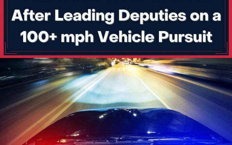 Placerville man leads deputies on a 100+ mph vehicle pursuit