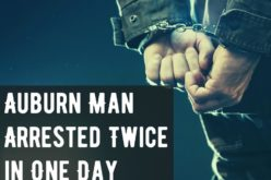 An Auburn man was arrested twice in one day!